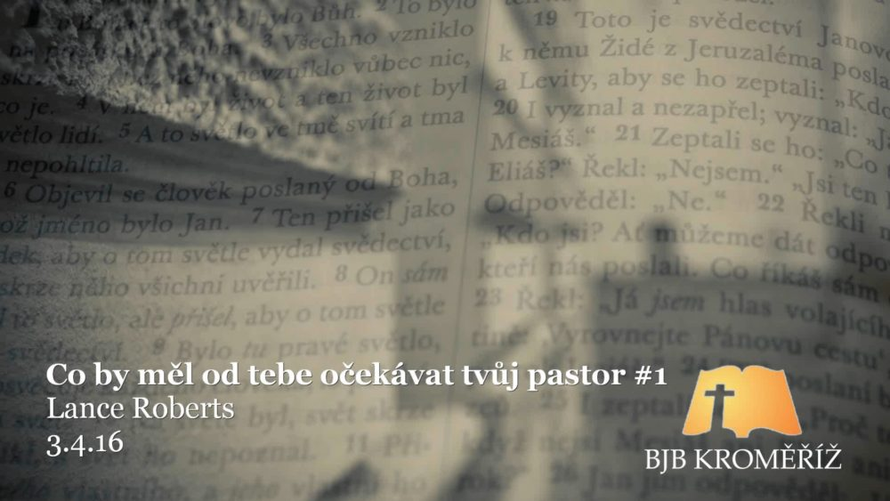 Co by měl od tebe očekávat tvůj pastor, část I